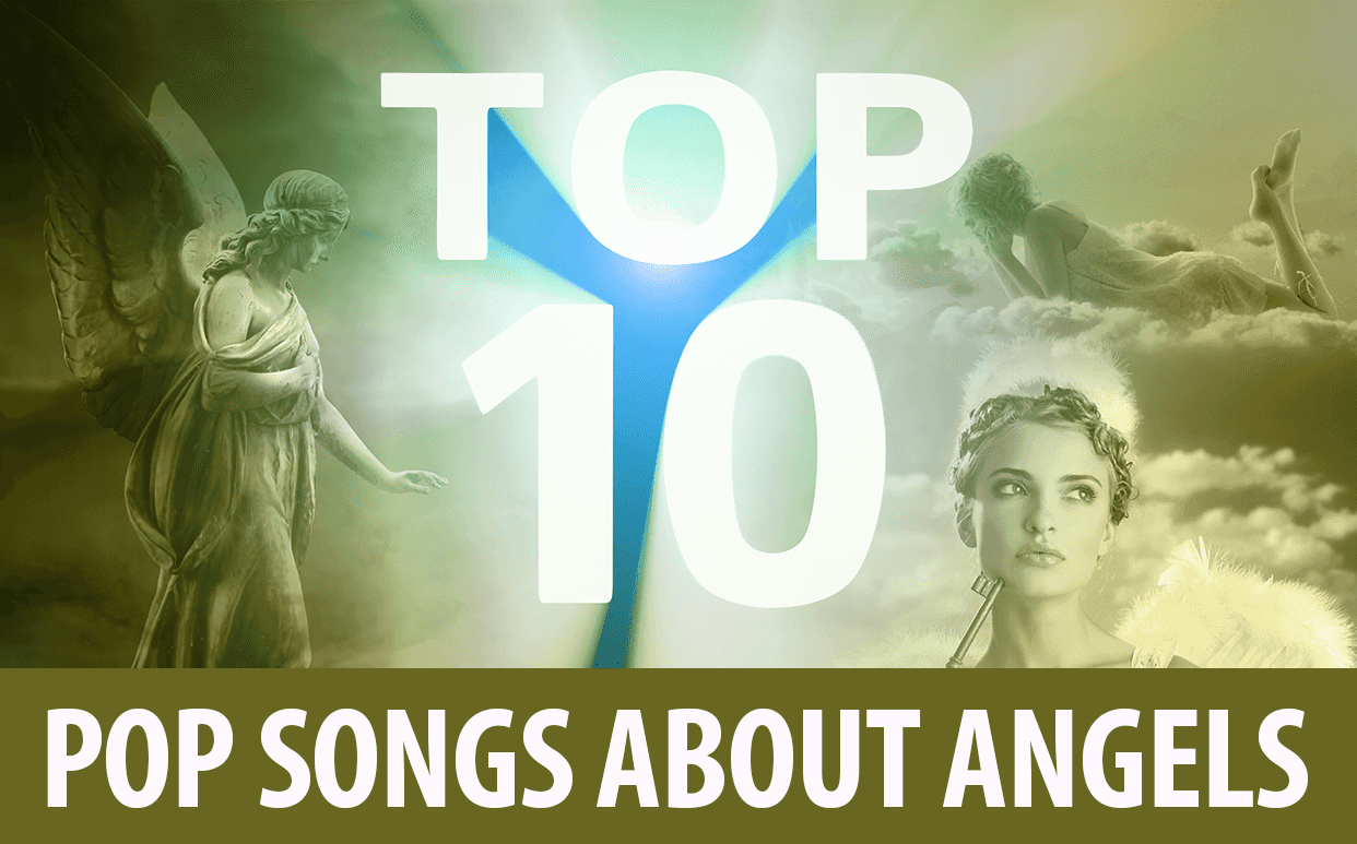 Top 10 Pop Songs About Angels