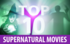 Link to article: Top 10 Supernatural Movies
